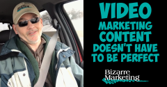 Video Marketing Content Doesn't Have To Be Perfect