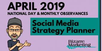 April 2019 Social Media Content Ideas